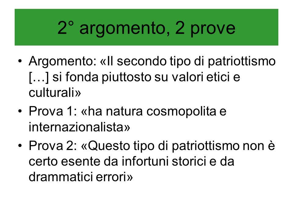 2° argomento, 2 prove Argomento: «Il secondo tipo di patriottismo […] si fonda piuttosto su valori etici e culturali»